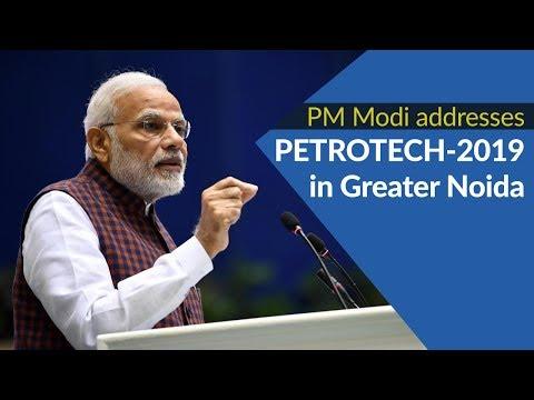 PM Modi addresses PETROTECH 2019 in Greater Noida