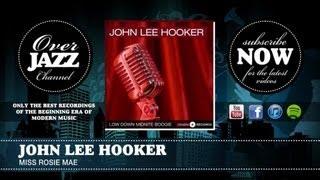 John Lee Hooker - Miss Rosie Mae (1949)