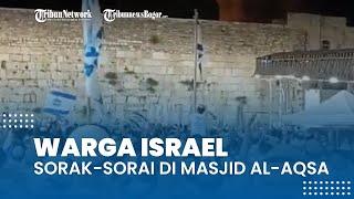 Viral Video Warga Israel Sorak-sorai Bernyanyi dan Menari di Kompleks Masjid Al-Aqsa yang Terbakar