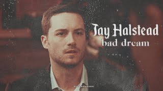 Jay Halstead - Bad dream
