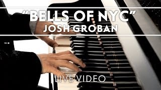 Josh Groban - Bells Of New York City Performance Clip [Live]