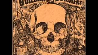The Builders and the Butchers- Bringin Home the Rain