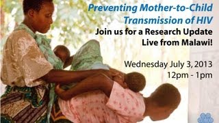 preview picture of video 'WEBINAR - Preventing Mother-to-Child Transmission of HIV in Malawi - July 3, 2013'