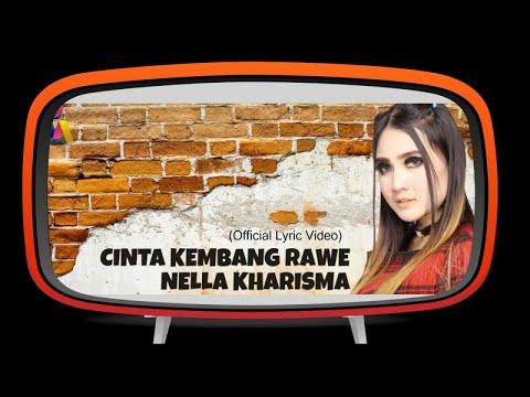 , title : 'Nella Kharisma - Cinta Kembang Rawe (Official Lyric Video)'