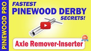 PRO Tool To Remove and Insert pinewood derby axles