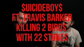 $uicideboy$ Ft. Travis Barker     Killing 2 Birds With 22 Stones (Metalheads React To Hip Hop)