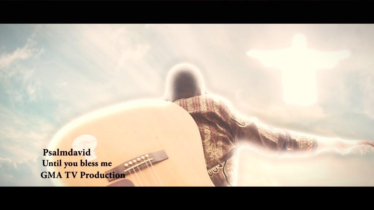 UNTIL YOU BLESS ME BY PSALMDAVID