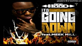 Ace Hood ft. Meek Mill - It's Going Down