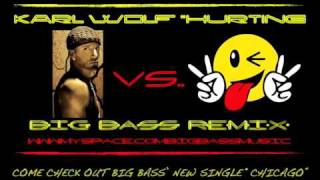 KARL WOLF HURTING **BIG BASS REMIX**