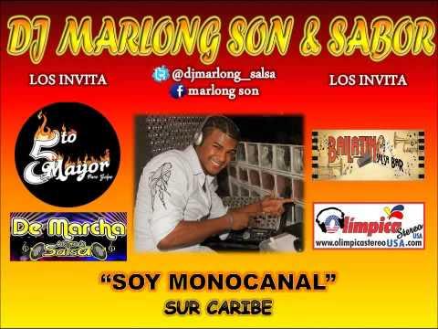 Soy Monocanal - Sur Caribe - DJ Marlong Son y Sabor 2012