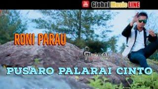 RONI PARAU - PUSARO PALARAI CINTO - Lagu Minang Terbaru