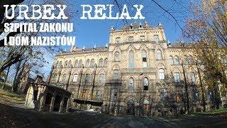 Szpital zakonu i dom nazistów - Urbex Relax