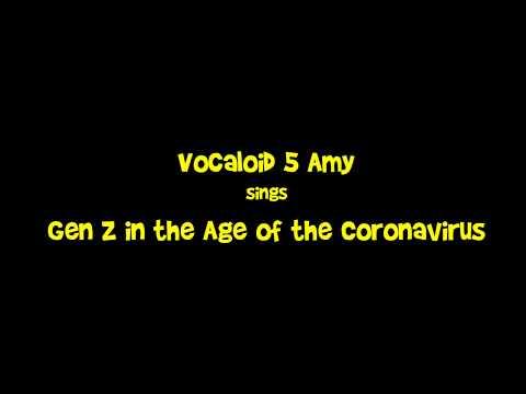 Vocaloid 5 Amy [Gen Z in the Age of the Coronavirus] Original Song (explicit lyrics)