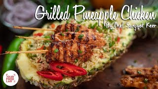 Grilled Pineapple Chicken With Stir Fried Rice Recipe | Chef Sanjyot Keer | Your Food Lab