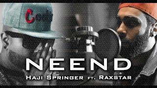 NEEND - Haji Springer ft Raxstar | Official Music Video | Desi Hip Hop 2018