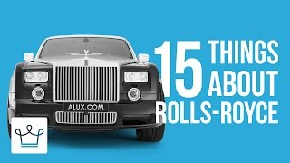 15 Things You Didn't Know About ROLLS-ROYCE