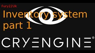 CRYENGINE *TUTORIAL* - RPG INVENTORY SYSTEM from scratch part 1