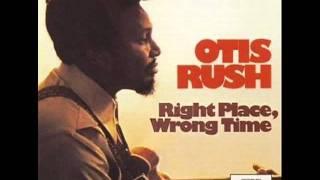 4.Otis Rush - Three Times A Fool