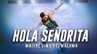 Zumba Hola Senorita   Maria Maitre Ft. Gims Maluma  A. Sulu