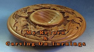 2016  Power Carving  My Return And Woodturning