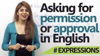 English lesson - How to ask for a permission or approval in English ( Useful English Expressions)