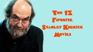 Top 12 Favorite Stanley Kubrick Movies
