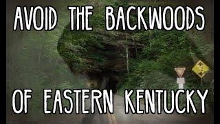 Make Damn Sure You Avoid The Backwoods Of Eastern Kentucky
