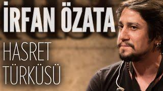 İrfan Özata - Hasret Türküsü (JoyTurk Akustik)