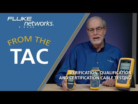 Verification, Qualification and Certification Cable Testing by Fluke ...