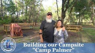 Building Our Campsite - Camp Palmer