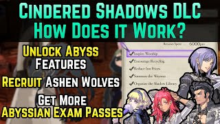 Unlock Abyss Features + Recruit Ashen Wolves (How Does Cindered Shadows Work?) | Three Houses DLC