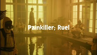Painkiller   Ruel (Lyrics) (Original Audio)