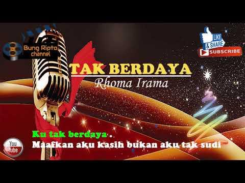 TAK BERDAYA - Rhoma Irama Dangdut Karaoke Tanpa vokal