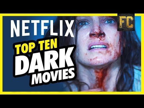 Top 10 Dark Movies on Netflix | Good Movies to Watch on Netflix | Flick Connection
