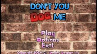 Dont You Dog Me Android App v.001