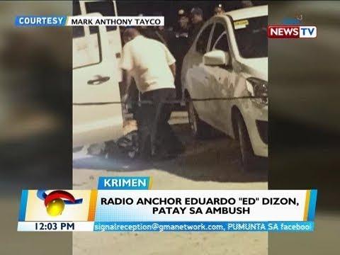 """BT: Radio anchor Eduardo """"Ed"""" Dizon, patay sa ambush"""