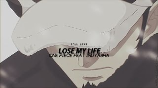 Lose My Life  OP Feat Inuyasha