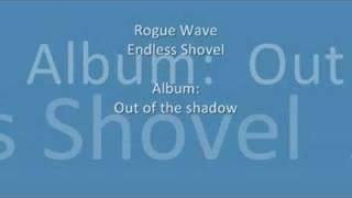 Rogue Wave - Endless Shovel