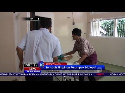 Jenazah Pimpinan Perampokan Sadis SPBU Daan Mogot di Autopsi - Net 16