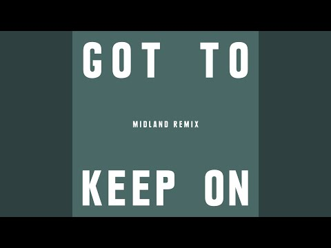 Got To Keep On (Midland Remix)