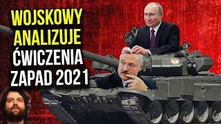 Zapad 2021 – Wojskowy Analizuje Ćwiczenia w Rosji i Białorusi! Polska Ma Czego Się Bać? Ator Analiza.