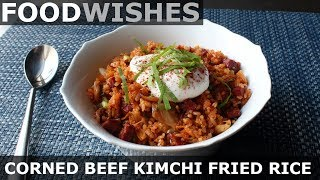 Corned Beef Kimchi Fried Rice - Food Wishes - Video Youtube