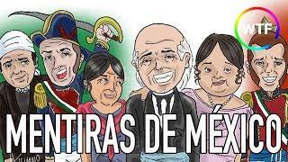MENTIRAS DE MÉXICO QUE TUS MAESTRO TE ENSEÑAN TOP CURIOSIDADES WHAT THE FACT