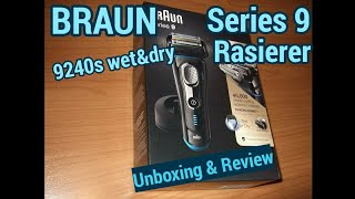 BRAUN Series 9 9240s Wet & Dry Elektrorasierer Unboxing + Review
