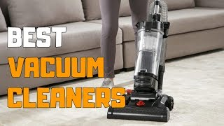 Best Vacuum Cleaners in 2020 - Top 6 Vacuum Cleaner Picks