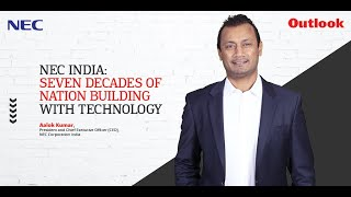 Exclusive   Aalok Kumar, President, NEC Corporation India: '7 Decades Of Nation- Building'