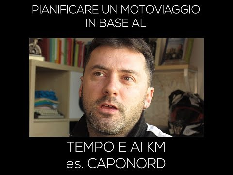 [VIDEO] Pianificare un motoviaggio in base al tempo e ai km as. Caponord