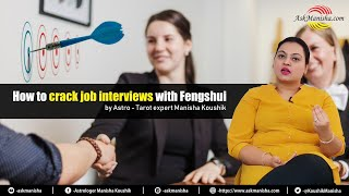 How to crack job interviews with Fengshui by Astro - Tarot expert Manisha Koushik