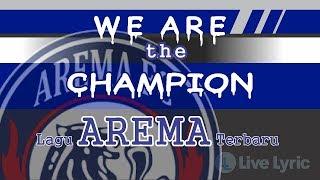 WE ARE THE CHAMPION-Official Lirik (Lagu Arema Baru 2018)