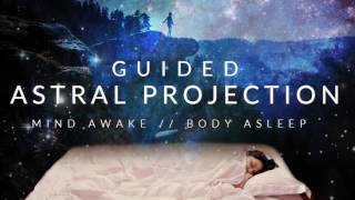 Guided meditation lucid dreaming an astral projection experience guided astral projection technique meditation mind awake body asleep fandeluxe Gallery